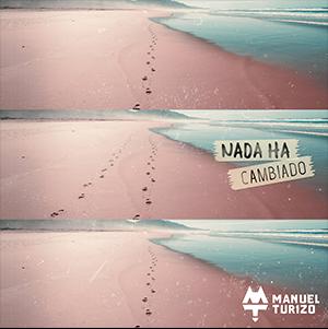 """MANUEL TURIZO ESTRENA SU NUEVO SENCILLO Y VIDEO MUSICAL """"NADA HA CAMBIADO"""""""