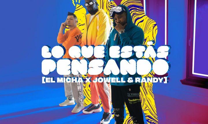 """El Micha Estrena Nuevo Sencillo y Video  """"Lo Que Estas Pensando"""" con la participación de Jowell & Randy"""
