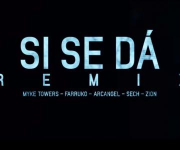 Myke Towers, Farruko, Arcangel, Sech & Zion – Si Se Da Remix