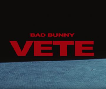 VETE – Bad Bunny – Nuevo Estreno –