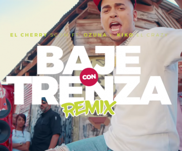 OZUNA ft El Cherry Scom y Kiko El Crazy – Baje con trenza Remix (Video Oficial)