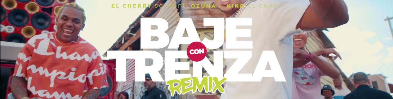 OZUNA ft El Cherry Scom y Kiko El Crazy – Baje con trenza Remix