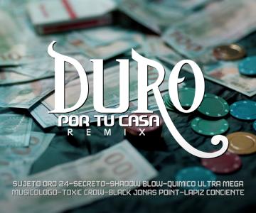 Sujeto❌ Musicologo❌Lapiz❌ Quimico❌Toxi Crow❌ Shadow❌ Secreto❌ Black Point, Duro Por Tu Casa (Remix)