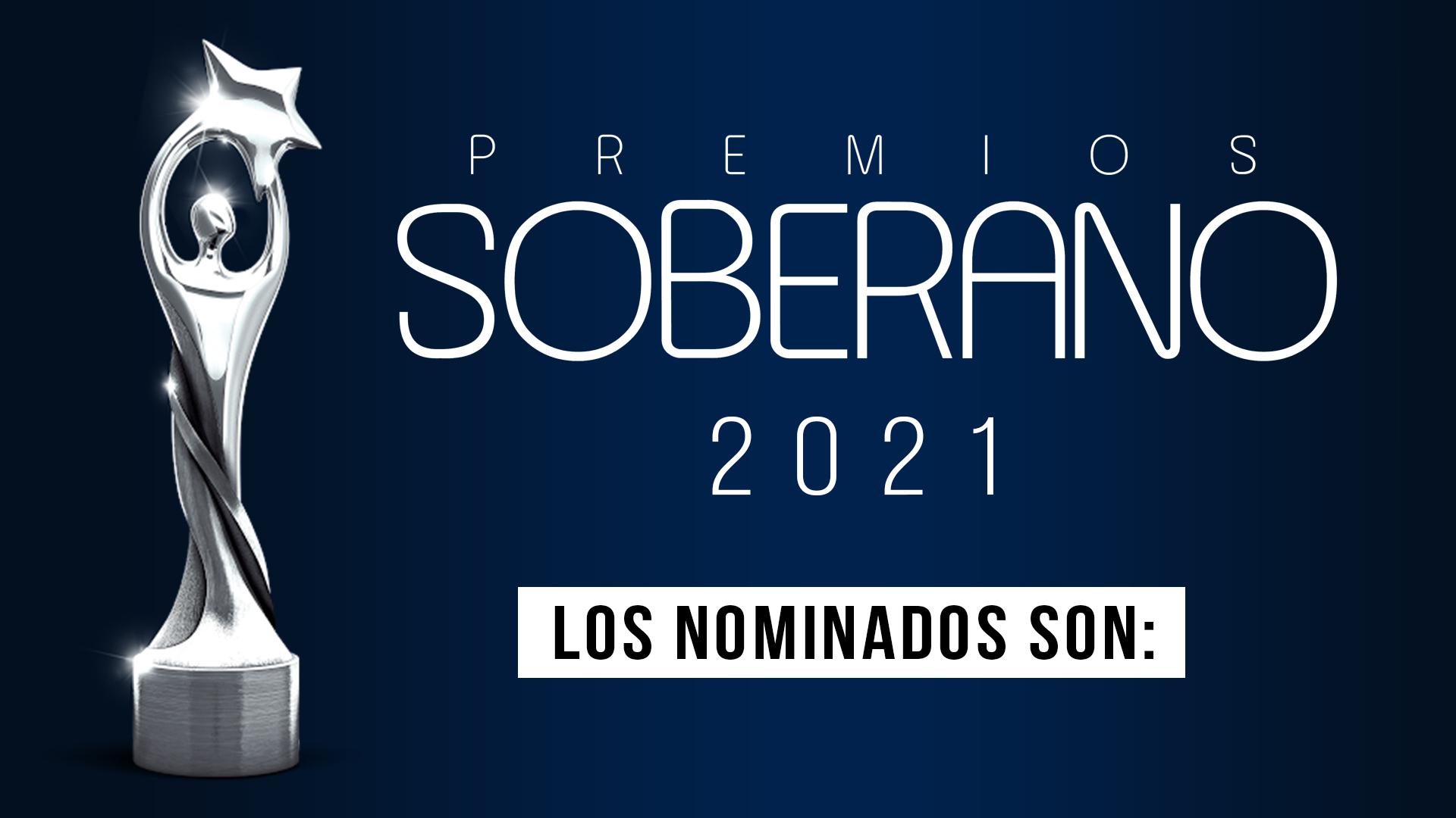 Estos son los nominados a Premios Soberano 2021